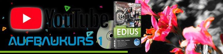 YOUTUBE Informationsfilm EDIUS Aufbaukurs Teil 1