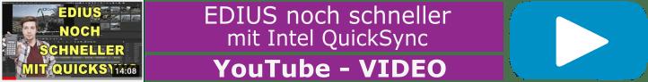 EDIUS NOCH schneller mit QuickSync -WICHTIG!