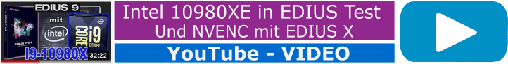 Intel 10980XE und EDIUS X in Test